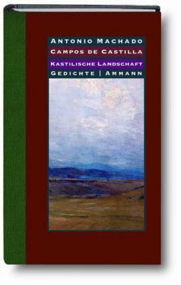 Kastilische Landschaften - Antonio Machado  