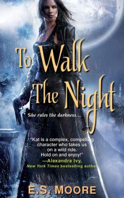 Kat Redding: To Walk the Night, E.S. Moore