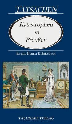 Katastrophen in Preussen, Regina-Bianca Kubitscheck