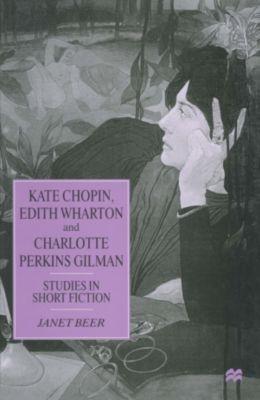 Kate Chopin, Edith Wharton and Charlotte Perkins Gilman, Janet Beer