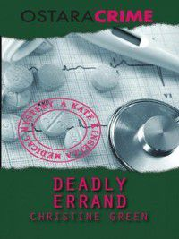 Kate Kinsella: Deadly Errand, Christine Green