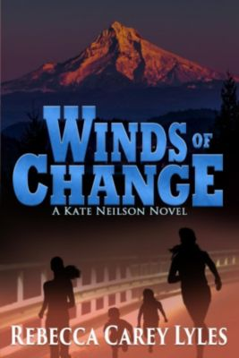 Kate Neilson Series: Winds of Change: A Kate Neilson Novel (Kate Neilson Series), Rebecca Carey Lyles