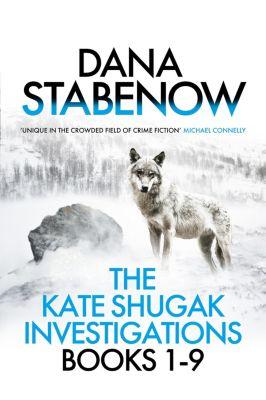 Kate Shugak: The Kate Shugak Investigations, Dana Stabenow