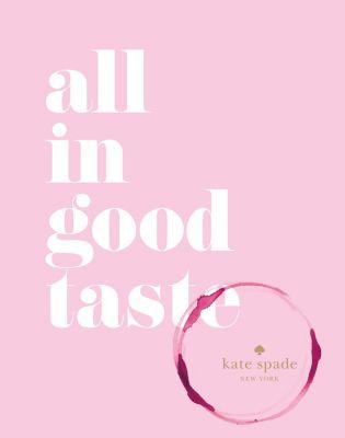 kate spade new york: all in good taste, Kate York