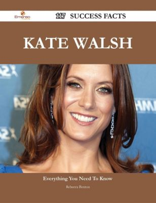 Kate Walsh 117 Success Facts - Everything you need to know about Kate Walsh, Rebecca Benton