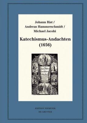 Katechismus-Andachten (1656), Johann Rist, Andreas Hammerschmidt, Michael Jacobi