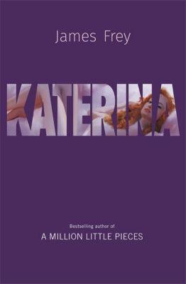 Katerina, James Frey