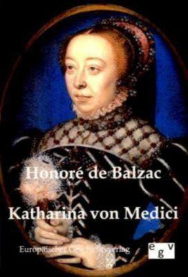 Katharina von Medici - Honoré de Balzac |