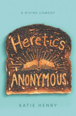 Katherine Tegen Books: Heretics Anonymous, Katie Henry
