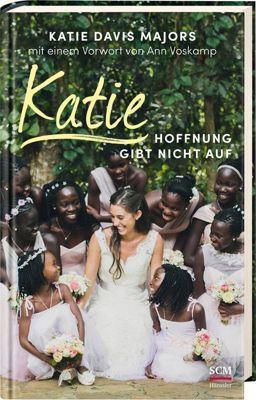 Katie - Hoffnung gibt nicht auf - Katie Davis pdf epub