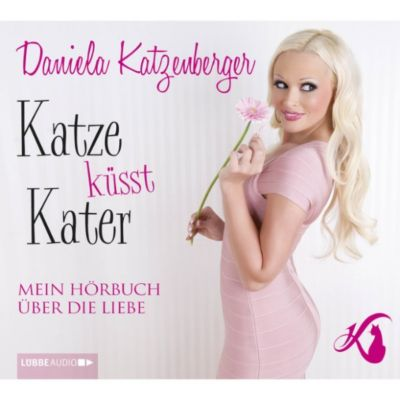 Katze küsst Kater - Mein Hörbuch über die Liebe, Daniela Katzenberger
