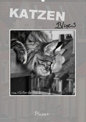 Katzen Blues / Planer (Wandkalender 2019 DIN A2 hoch), Viktor Gross