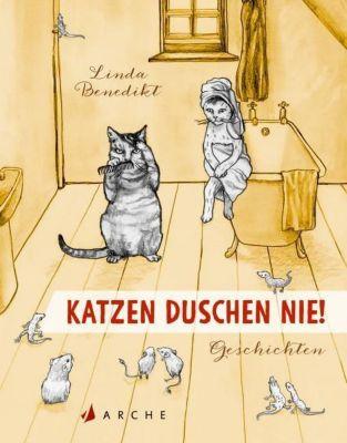 Katzen duschen nie! - Linda Benedikt |