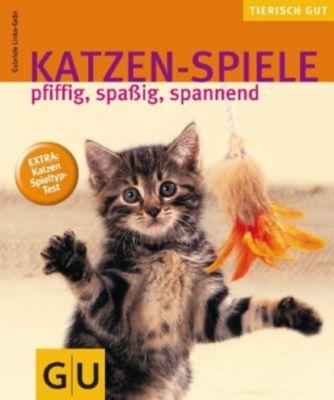 Katzen-Spiele - pfiffig, spaßig, spannend - Gabriele Linke-Grün |