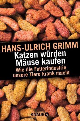 Katzen würden Mäuse kaufen, Hans-Ulrich Grimm