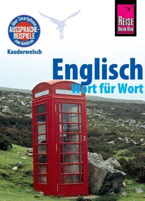 Kauderwelsch: Englisch - Wort für Wort: Kauderwelsch-Sprachführer von Reise Know-How, Doris Werner-Ulrich