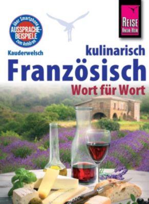 Kauderwelsch: Reise Know-How Kauderwelsch Französisch kulinarisch Wort für Wort: Kauderwelsch-Sprachführer Band 134, Gabriele Kalmbach