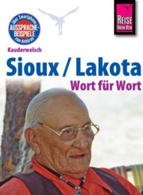 Kauderwelsch: Reise Know-How Kauderwelsch Sioux / Lakota - Wort für Wort: Kauderwelsch-Sprachführer Band 193, Rebecca Netzel