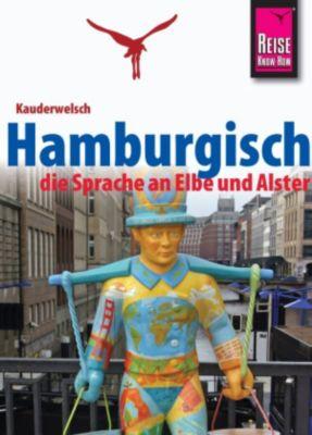 Kauderwelsch: Reise Know-How Sprachführer Hamburgisch - die Sprache an Elbe und Alster: Kauderwelsch-Band 227, Hans-Jürgen Fründt