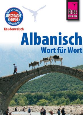 Kauderwelsch: Reise Know-How Sprachführer Albanisch - Wort für Wort: Kauderwelsch-Band 65, Christiane Jaenicke, Axel Jaenicke