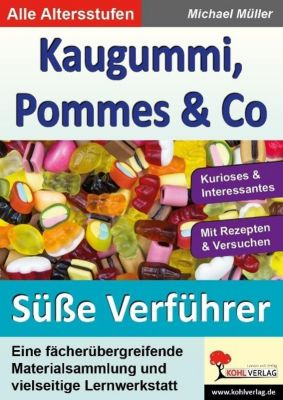 Kaugummi, Pommes & Co.: Bd.2 Die süßen Verführer