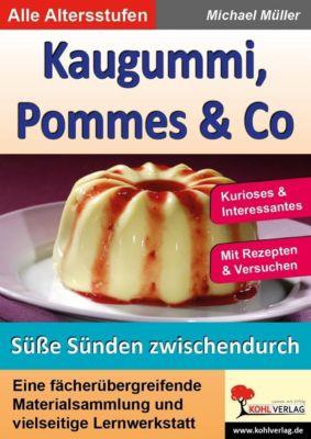 Kaugummi, Pommes & Co / Süsse Sünden zwischendurch (Band 4), Michael Müller