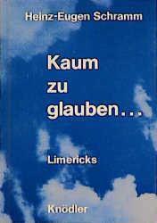 Kaum zu glauben..., Heinz-Eugen Schramm