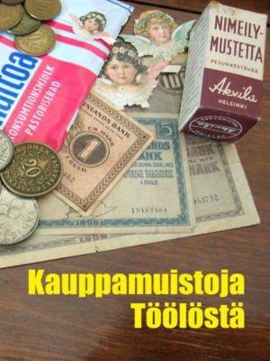 Kauppamuistoja Töölöstä, Heikki Savola (toim. )