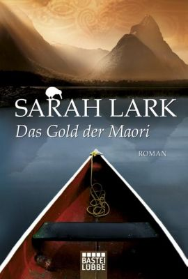 Kauri Trilogie Band 1: Das Gold der Maori - Sarah Lark |
