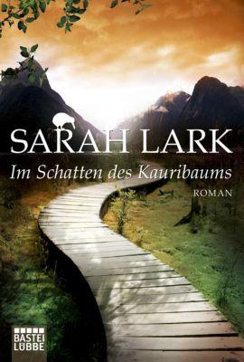 Kauri Trilogie Band 2: Im Schatten des Kauribaums - Sarah Lark |