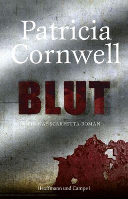 Kay Scarpetta Band 19: Blut, Patricia Cornwell