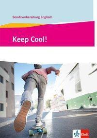 Keep Cool! Berufsvorbereitung Englisch