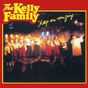 Keep On Singing, The Kelly Family