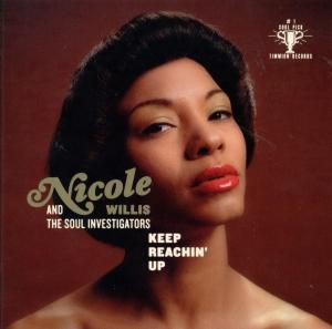 Keep Reachin' Up, Nicole & The Soul Investigators Willis