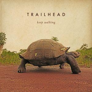 Keep Walking, Trailhead