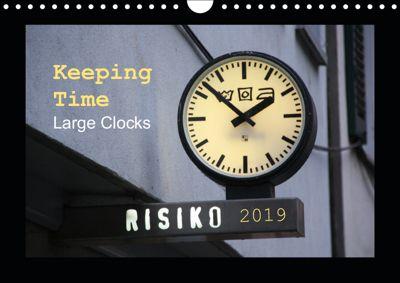 Keeping Time Large Clocks (Wall Calendar 2019 DIN A4 Landscape), Angelika Keller