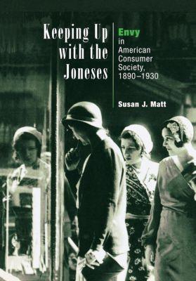 Keeping Up with the Joneses, Susan J. Matt