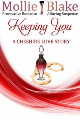 Keeping You ~ A Cheshire Love Story, Mollie Blake