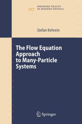 Kehrein, S: Flow Equation Approach to Many-Particle Systems, Stefan Kehrein