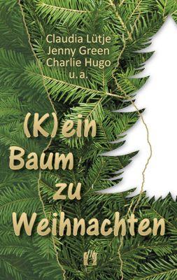 (K)ein Baum zu Weihnachten, Jenny Green, Claudia Lütje, Charlie Hugo