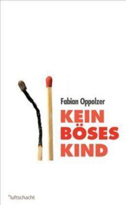 Kein böses Kind - Fabian Oppolzer |