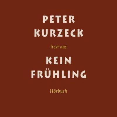 Kein Frühling, 4 Audio-CDs, Peter Kurzeck