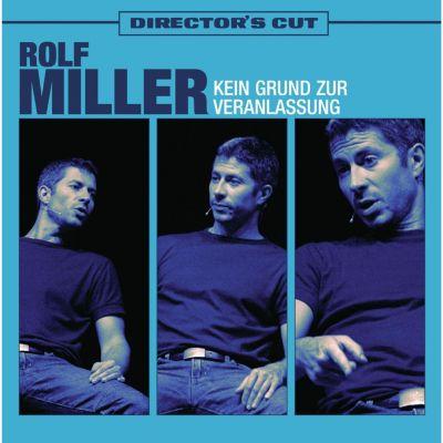 Kein Grund zur Veranlassung - Directors Cut, Rolf Miller