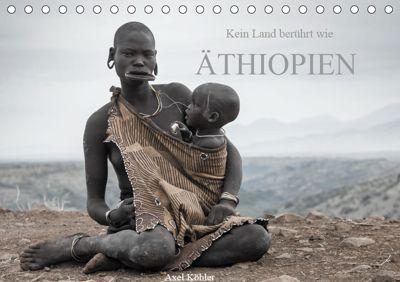Kein Land berührt wie Äthiopien (Tischkalender 2019 DIN A5 quer), Axel Köhler