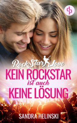 Kein Rockstar ist auch keine Lösung - Rockstar Love (Teil 1), Sandra Helinski