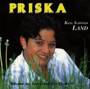 Kein Schöner Land, Priska