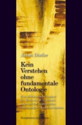Kein Verstehen ohne fundamentale Ontologie, Anton Distler