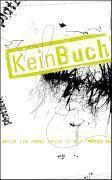 KeinBuch: Bd.1 KeinBuch - 86 Dinge, die du schon immer mit einem Buch tun wolltest, aber nie durftest