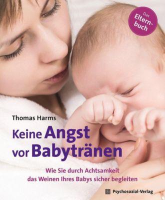 Keine Angst vor Babytränen - Thomas Harms  
