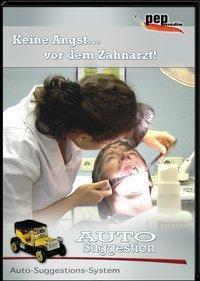 Keine Angst vor dem Zahnarzt! Auto-Suggestion, 1 Audio-CD, Markus Neumann